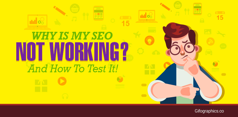 Why is my SEO not working And How To Test It