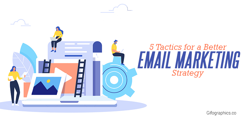 5 Tactics for a Better Email Marketing Strategy