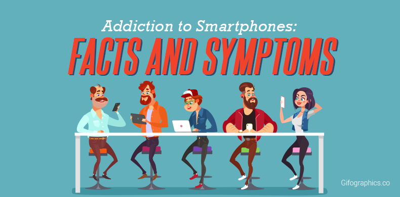 Addiction to Smartphones Facts and Symptoms 790X390